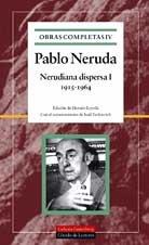 Nerudiana Dispersa 1915-1964 / Nerudian Scattered 1915-1964 (Obras Completas / Complete Works)
