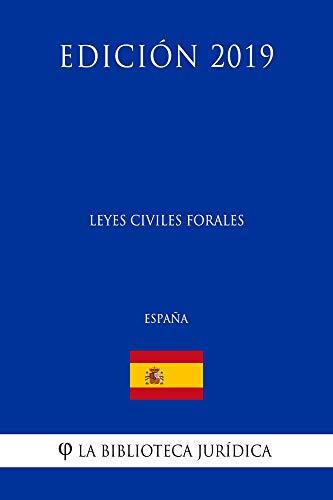 Leyes Civiles Forales (España) (Edición 2019) por La Biblioteca Jurídica