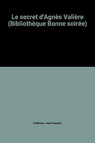 Le secret d'Agnès Valière (Bibliothèque Bonne soirée)