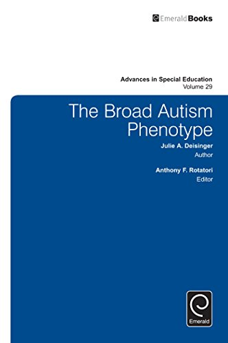The Broad Autism Phenotype: 29 (Advances in Special Education)