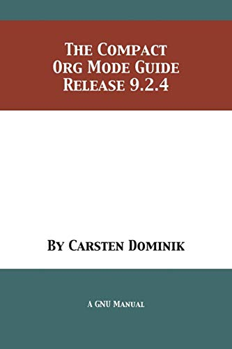The Compact Org Mode Guide: Release 9.2.4