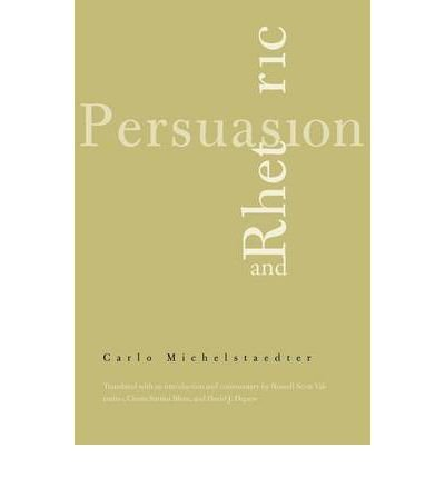 By Carlo Michelstaedter ; Russell Scott Valentino ; Cinzia Sartini Blum ; David J DePew ( Author ) [ Persuasion and Rhetoric Italian Literature and Thought (Paperback) By Sep-2004 Paperback