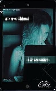 Los atacantes par Alberto Chimal