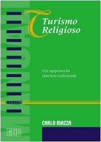 Turismo religioso. Un approccio storico-culturale