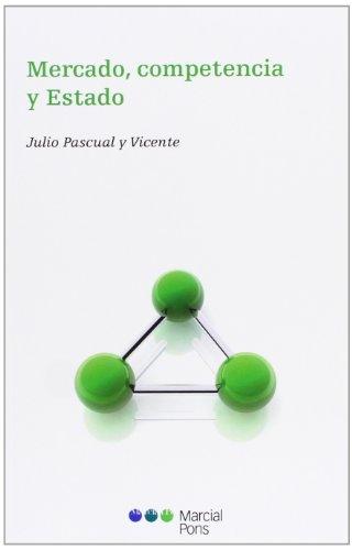Mercado, competencia y Estado (Varios) por Julio Pascual y Vicente