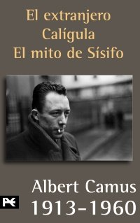 El extranjero & Caligula & El mito de Sisifo / The Stranger & Caligula & The Myth of Sisyphus (PAPERBACK - Spanish)