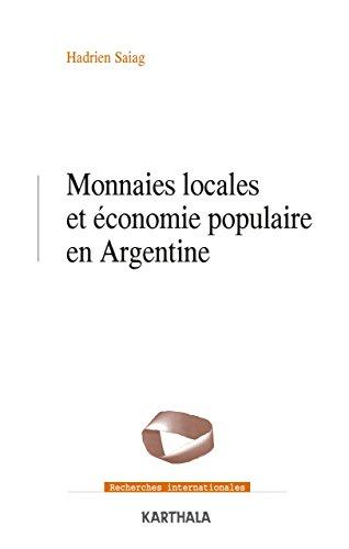 Monnaies locales et économie populaire en Argentine (Recherches internationales) par Hadrien Saiag