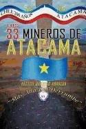 Los 33 Mineros de Atacama: Mas Alla del Derrumbe