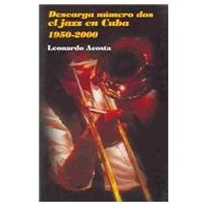 Descarga Numero Dos El Jazz En Cuba 1950-2000/Cuban Jazz 1950-2000