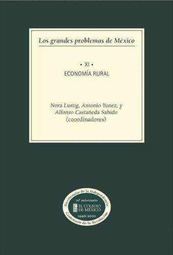 Los grandes problemas de México. Economía rural: Tomo XI