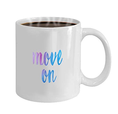 Ceramic Cup Custom White Mug 11 Oz Coffee Mug Or Tea Cup Gift move on beautiful watercolor text word expression typography design suitable for a logo banner t shi -