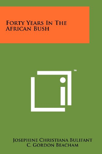Forty Years in the African Bush