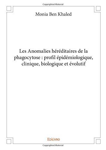 Les Anomalies héréditaires de la phagocytose : profil épidémiologique, clinique, biologique et évolutif