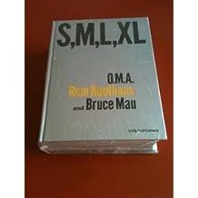 Small, Medium, Large, Extra Large: O.M.A., Rem Koolhaas and Bruce Mau