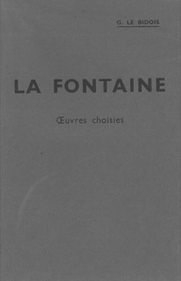 Oeuvres choisies. Avec introduction, bibliographie, notes, grammaire, lexique et illustrations documentaires par G. Le Bidois.