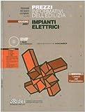 Prezzi informativi dell'edilizia. Impianti elettrici. Giugno 2007. Con CD-ROM
