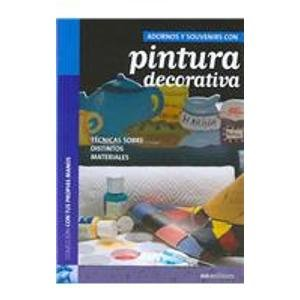 Descargar Libro Adornos y souvenirs con pintura decorativa/ Souvenirs with Decorative Painting (Con Tus Propias Manos/ With Your Own Hands) de Angelita