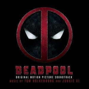 Original Soundtrack - Deadpool +1 [Japan CD] WPCR-17226 by Original Soundtrack