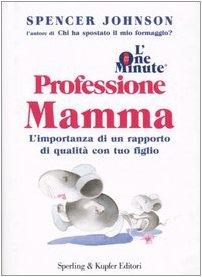 """Ogni madre ha in mente un modello perfetto di educazione dei propri figli e tenta, giorno dopo giorno, di metterlo in pratica. L'autore - psicologo, ideatore e coautore della serie """"One minute manager"""", uno dei metodi di management piu' conosciuti - ..."""
