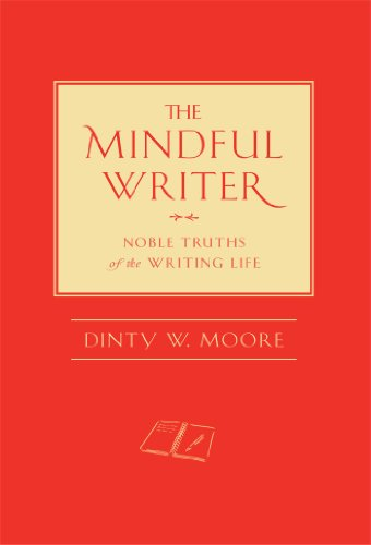 the-mindful-writer-noble-truths-of-the-writing-life-english-edition
