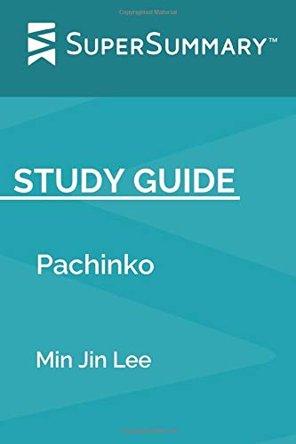 Study Guide: Pachinko by Min Jin Lee (SuperSummary)