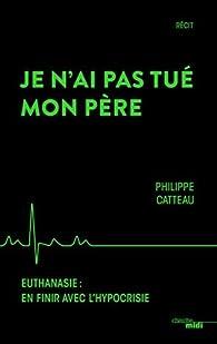 Je n'ai pas tué mon père par Philippe Catteau