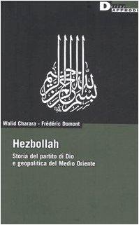 Hezbollah. Storia del partito di Dio e geopolitica del Medio Oriente (DeriveApprodi) por Walid Charara
