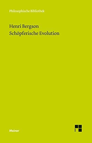 Schöpferische Evolution: L'évolution créatrice (Philosophische Bibliothek 639)