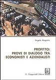 Profitto. Prove di dialogo tra economisti e aziendalisti