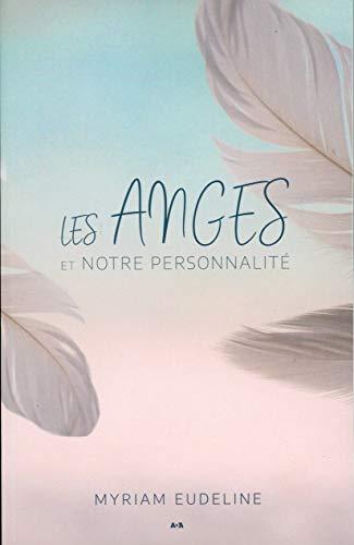 Les Anges et notre personnalité par Myriam Eudeline