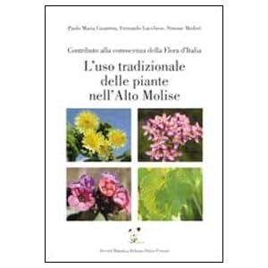 L'uso tradizionale delle piante nell'alto Molise. Contributo alla conoscenza della flora d'Italia