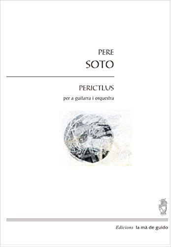 Perictlus: per a guitarra i orquestra (Catalan Edition) por Pere Soto