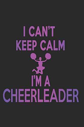 I Can't Keep Calm I'm A Cheerleader