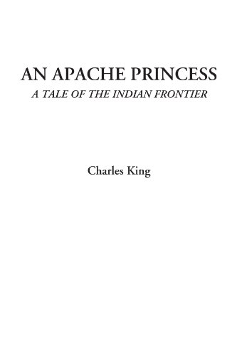 An Apache Princess (a Tale of the Indian Frontier)