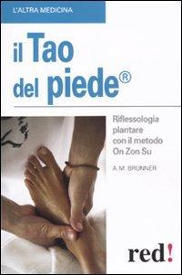 Il tao del piede. Riflessologia plantare con il metodo On Zon Su. Ediz. illustrata