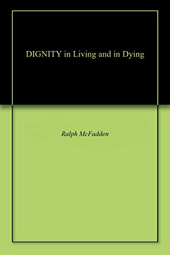 DIGNITY in Living and in Dying (English Edition)