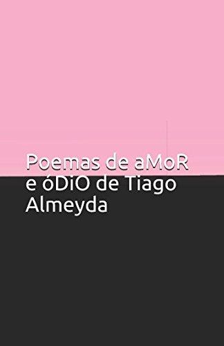 Poemas de aMoR e óDiO de Tiago Almeyda por Tiago Almeyda