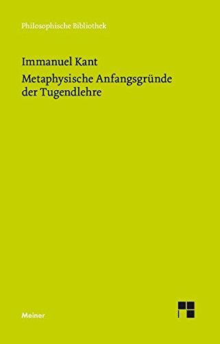 Metaphysische Anfangsgründe der Tugendlehre: Metaphysik der Sitten. Zweiter Teil (Philosophische Bibliothek)