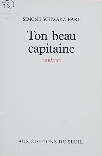 Ton beau capitaine: Pièce en un acte et quatre tableaux