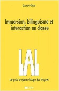 Immersion, bilinguisme et interaction en classe de Laurent Gajo ( 22 juin 2001 )