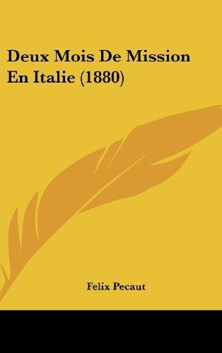 Deux Mois de Mission En Italie (1880)