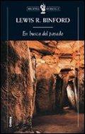 En busca del pasado: Descifrando el registro arqueológico (Biblioteca de Bolsillo) por Lewis R. Binford