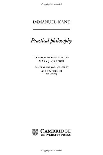 Practical Philosophy (The Cambridge Edition of the Works of Immanuel Kant) by Immanuel Kant (1996-10-28)