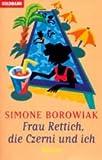 Frau Rettich, die Czerni und ich: Ich schenk Dir meinen Mann (Goldmann Aktionen) - Simone Borowiak