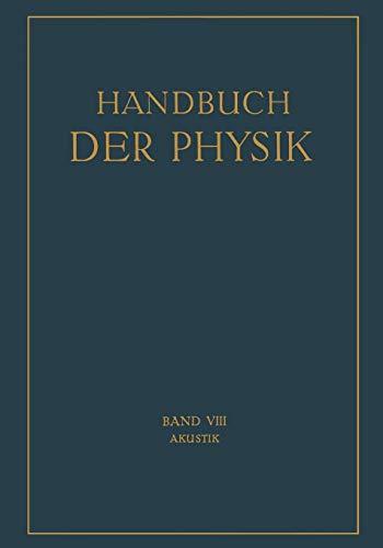 Akustik (Handbuch der Physik, Band 8)