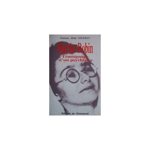 Marthe Robin : témoignage d'un psychiatre