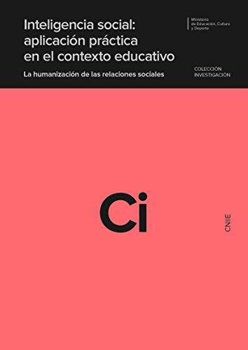 Inteligencia social: aplicación práctica en el contexto educativo. La humanización de las relaciones sociales par  Carmen Écija Gallardo
