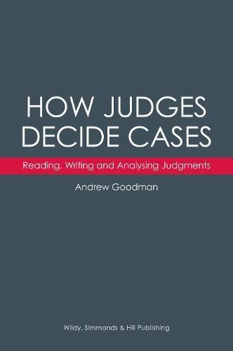 How Judges Decide Cases: Reading, Writing and Analysing Judgments por Andrew Goodman