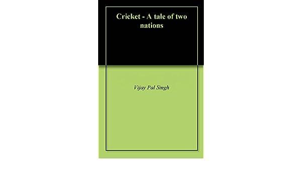Cricket a tale of two nations ebook vijay pal singh amazon cricket a tale of two nations ebook vijay pal singh amazon kindle store fandeluxe Document
