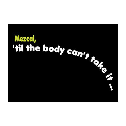 Teeburon Mezcal, til the body can\'t take it Aufkleber Packung x4